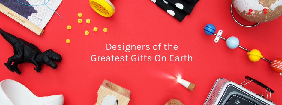 Designers of the Greatest Gifts on Earth